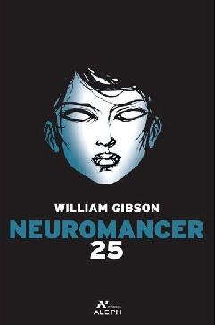 Neuromancer 25 - William Gibson