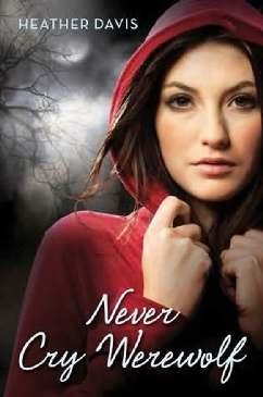 Nunca Chores Lobisomem (Never Cry Werewolf) - Heather Davis