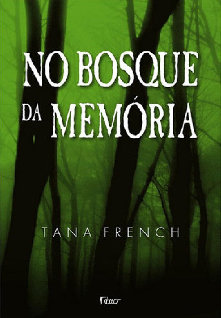 No Bosque da Memória - Tana French | Livros Grátis