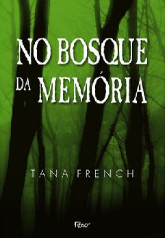 No Bosque da Memória - Tana French