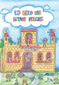 No Reino Das Letras Felizes - Lenira Almeida Heck