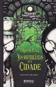Edgar & Ellen: Nos Subterrâneos Da Cidade - Charles Ogden