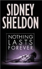 Nada Dura para Sempre (Nothing Lasts Forever) - Sidney Sheldon