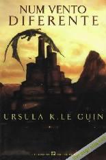 Ciclo Terramar: Num Vento Diferente - Ursula K. Le Guin