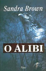 O Álibi (The Alibi) - Sandra Brown