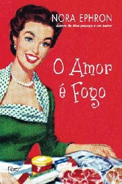 O Amor é Fogo - Nora Ephron