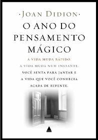 O Ano do Pensamento Mágico (The Year of Magical Thinking) - Joan Didion