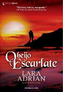O Beijo de Escarlate - Lara Adrian