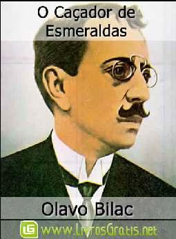 O Caçador de Esmeraldas - Olavo Bilac