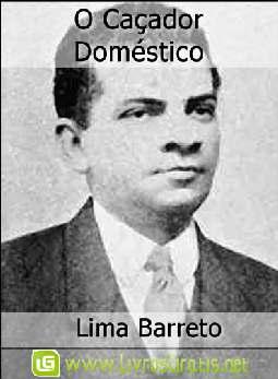 O Caçador Doméstico - Lima Barreto