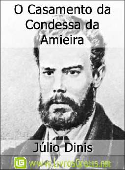 O Casamento da Condessa da Amieira - Júlio Dinis