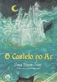O Castelo no Ar (Castle in the Air) - Diana Wynne Jones