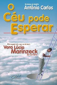O Céu Pode Esperar - Vera Lúcia Marinzeck Carvalho