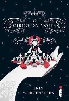 O Circo Da Noite - Erin Morgenstern
