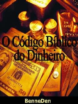 O Código Bíblico do Dinheiro - Benne Den