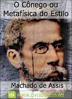 O Cônego ou Metafísica do Estilo - Machado de Assis