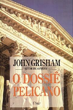 O Dossiê Pelicano - John Grisham