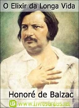 O Elixir da Longa Vida - Honoré de Balzac