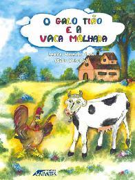 O Galo Tião e a Vaca Malhada - Lenira Almeida Heck