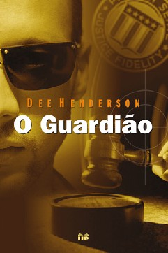 O Guardião - Dee Henderson