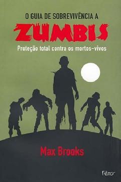O Guia de Sobrevivência a Zumbis - Max Brooks