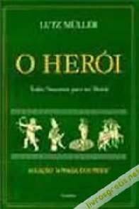 O Herói: Todos Nascemos Para Ser Heróis