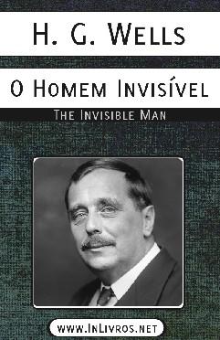 O Homem Invisível - H. G. Wells