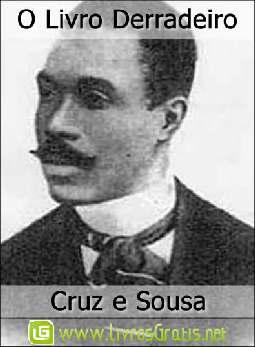 O Livro Derradeiro - Cruz e Sousa