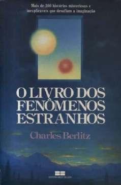 O Livro dos Fenômenos Estranhos - Charles Berlitz