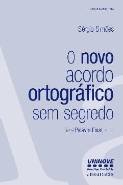 O Novo acordo Ortográfico sem segredos - Sérgio Simões