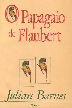 O Papagaio de Flaubert - Julian Barnes