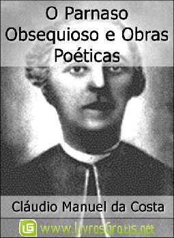 O Parnaso Obsequioso e Obras Poéticas - Cláudio Manuel da Costa