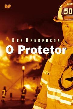 O Protetor - Dee Henderson