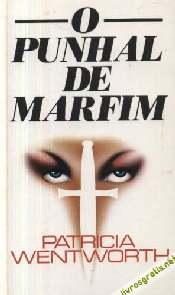 O Punhal de Marfim - Patricia Wentworth