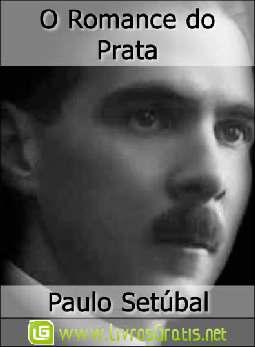 O Romance do Prata - Paulo Setúbal