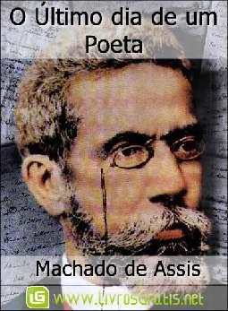 O Último dia de um Poeta - Machado de Assis