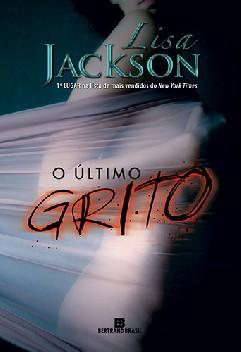 O Último Grito - Lisa Jackson