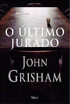 O Último Jurado - John Grisham