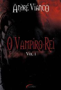 O Vampiro-Rei - Vol 1 - André Vianco