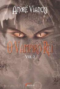 O Vampiro-Rei - Vol 2 - André Vianco