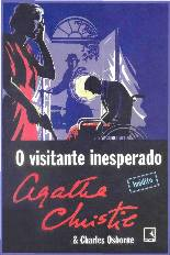 O Visitante Inesperado (The Unexpected Guest) - Agatha Christie