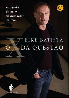 O X da Questão - Eike Batista