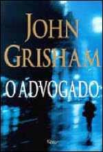 O Advogado - John Grisham