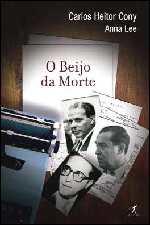 O Beijo Da Morte - Carlos Heitor Cony