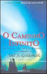 O Caminho Infinito: Buscando a Iluminação Espiritual - Joel S. GoldSmith