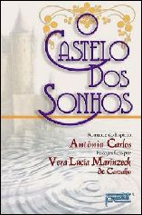 Castelo dos Sonhos - Vera Lucia Marinzeck Carvalho