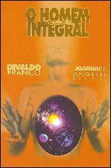 O Homem Integral - Divaldo P. Franco