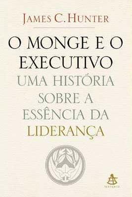 O Monge e o Executivo - James C. Hunter (Audio Ebook)