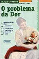 O Problema da Dor: o Problema do Ser, do Destino e da Dor - Leon Denis