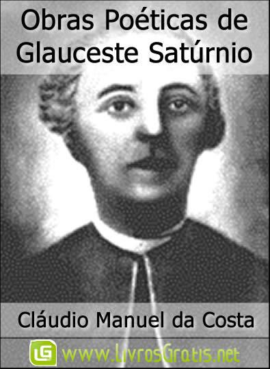 Obras Poéticas de Glauceste Satúrnio - Cláudio Manuel da
